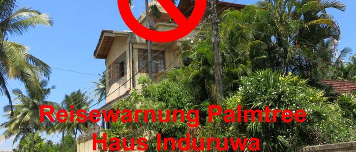 Palmtree-Haus-Induruwa Warnung
